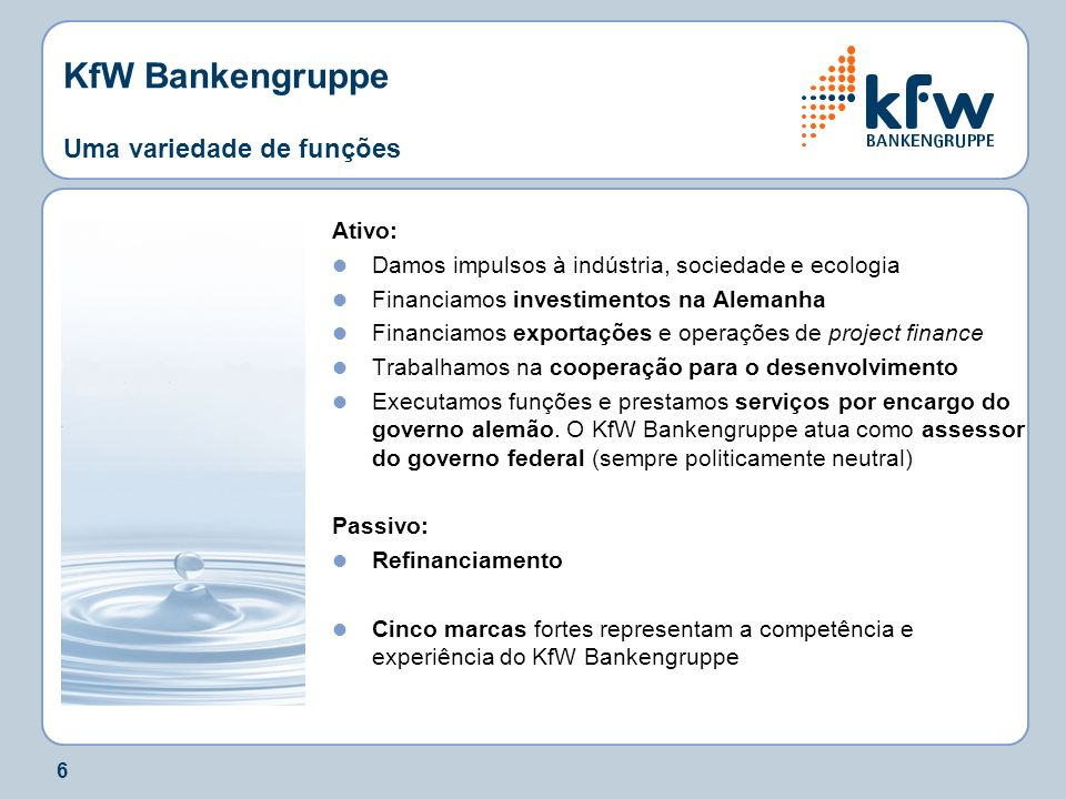KfW Bankengruppe Uma variedade de funções