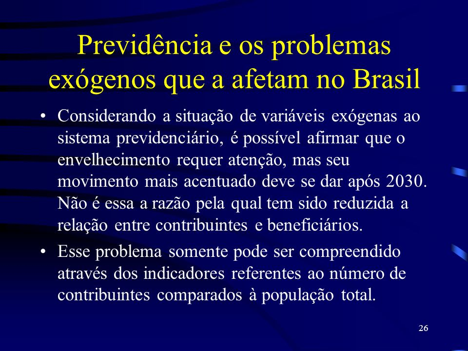Previdência e os problemas exógenos que a afetam no Brasil