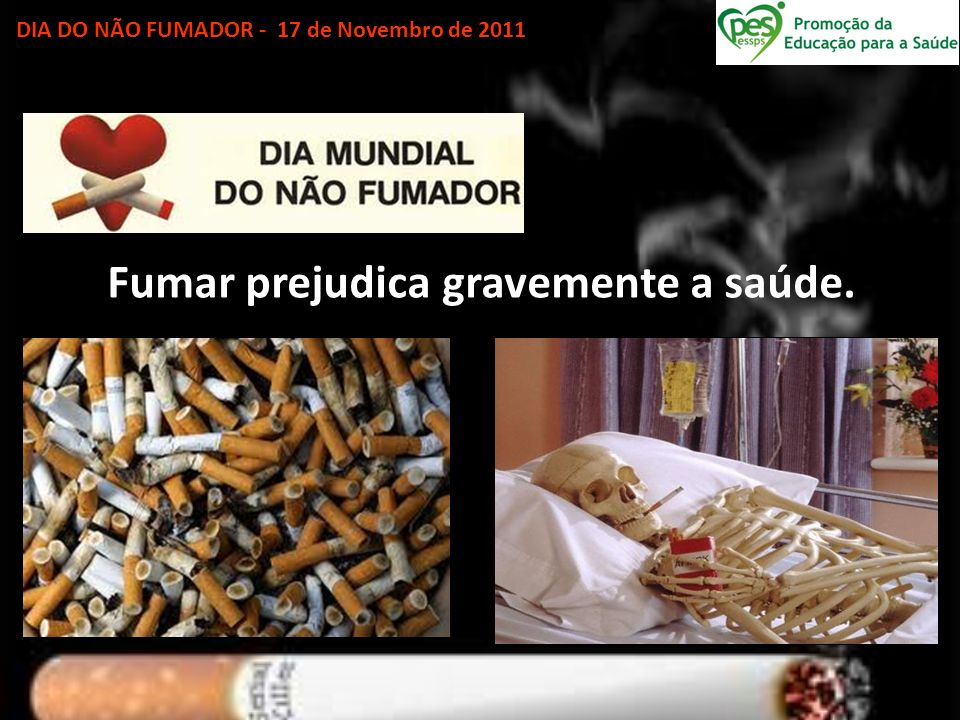 Fumar prejudica gravemente a saúde.