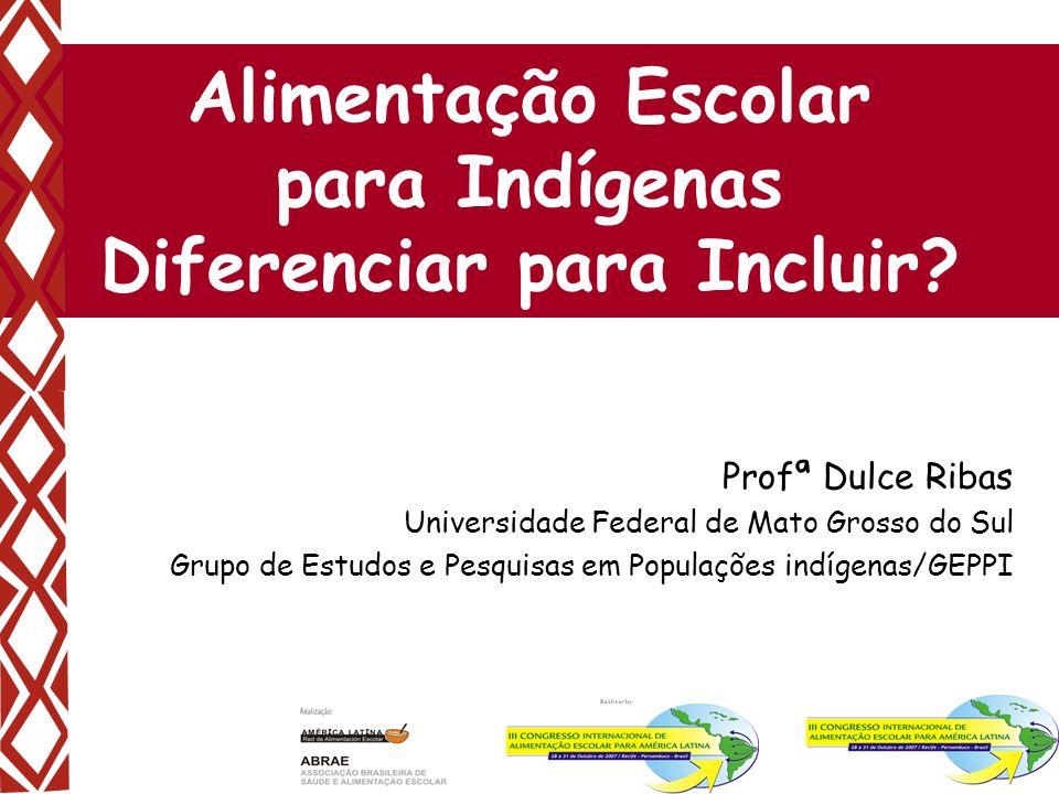 Alimentação Escolar para Indígenas Diferenciar para Incluir