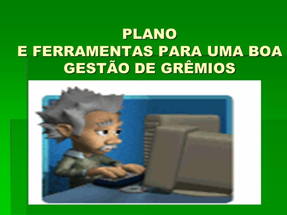PLANO E FERRAMENTAS PARA UMA BOA GESTÃO DE GRÊMIOS