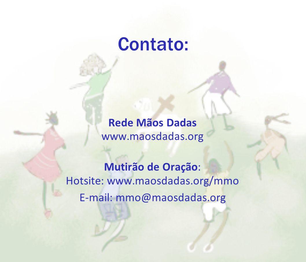 Contato: Rede Mãos Dadas www.maosdadas.org