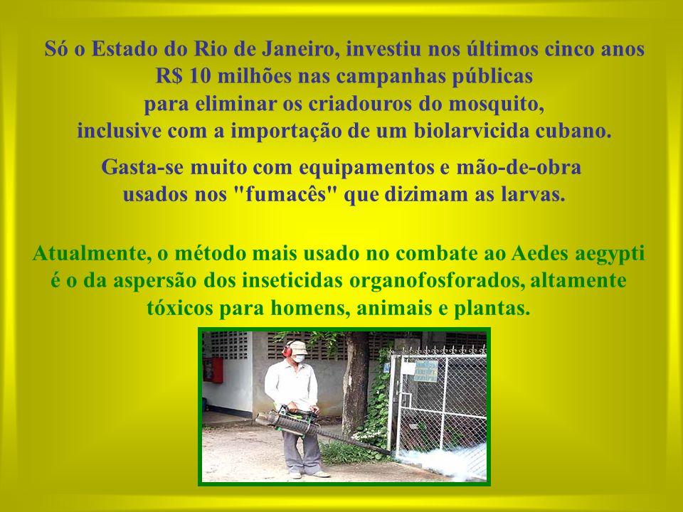 Só o Estado do Rio de Janeiro, investiu nos últimos cinco anos