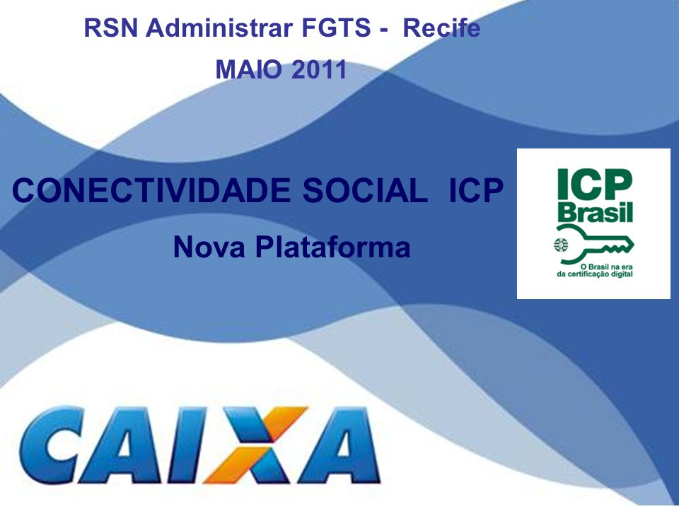RSN Administrar FGTS - Recife CONECTIVIDADE SOCIAL ICP