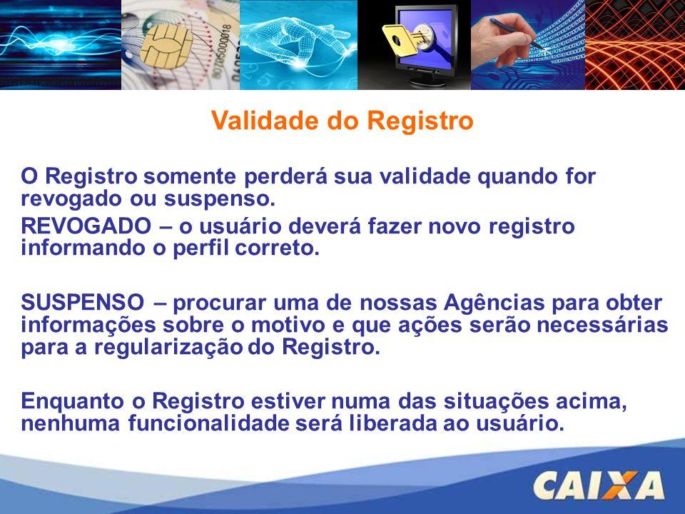 Validade do Registro O Registro somente perderá sua validade quando for revogado ou suspenso.