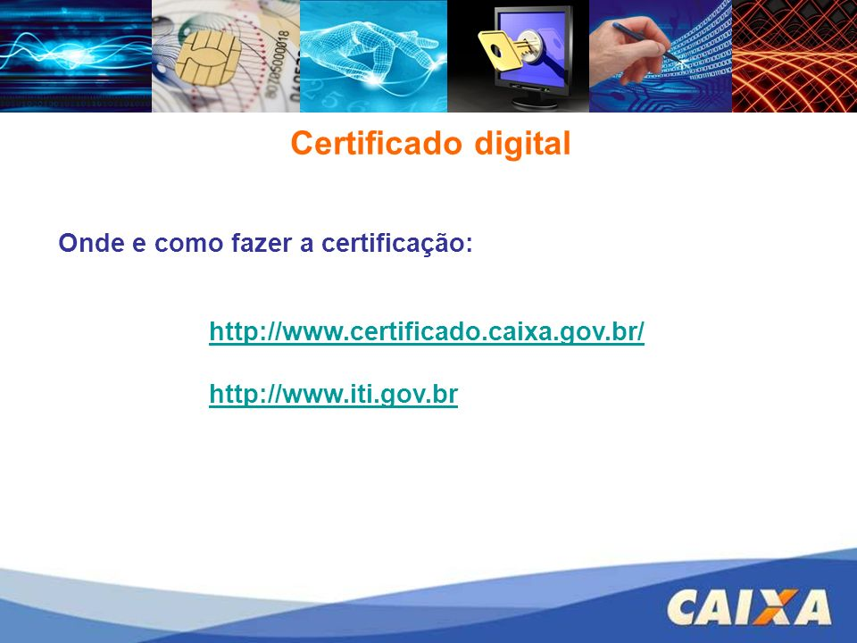 Certificado digital Onde e como fazer a certificação:
