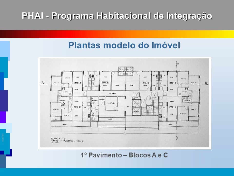 PHAI - Programa Habitacional de Integração Plantas modelo do Imóvel