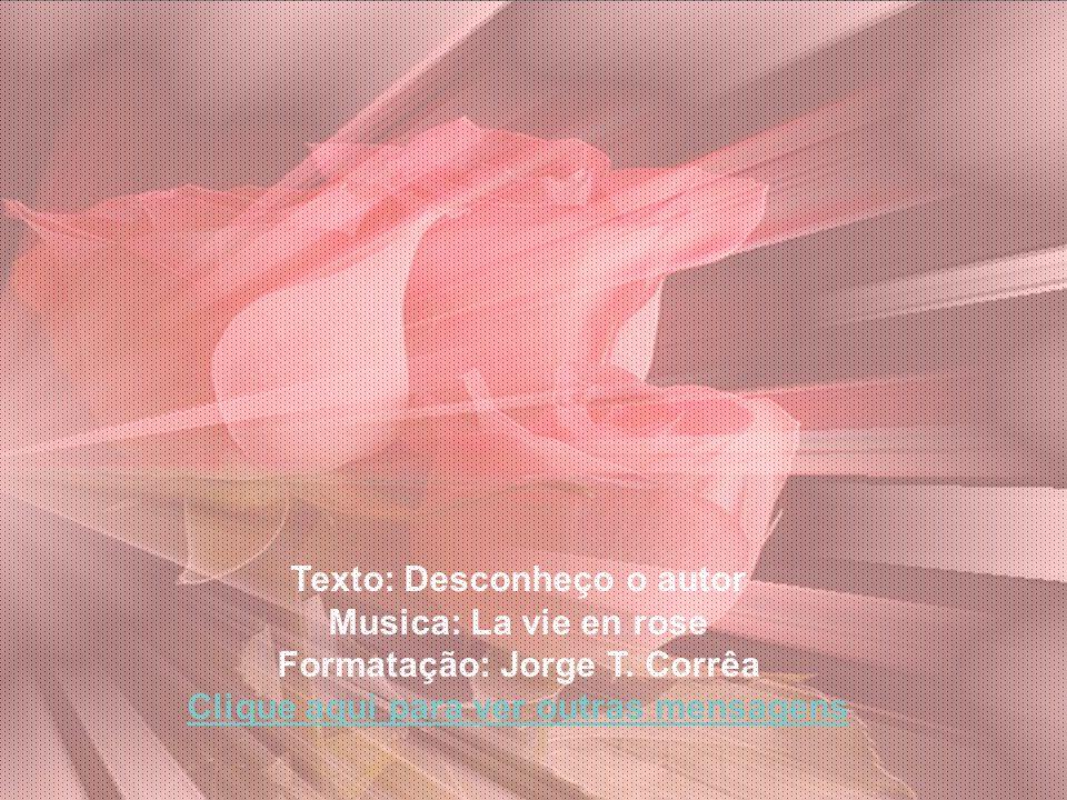 Texto: Desconheço o autor Musica: La vie en rose