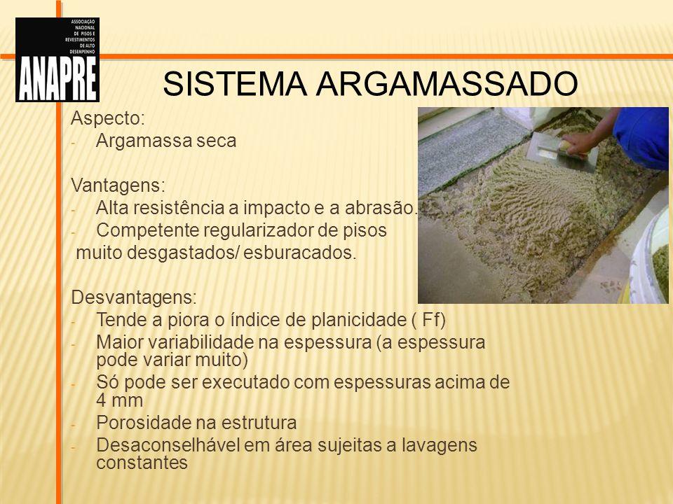 Sistema Argamassado Aspecto: Argamassa seca Vantagens: