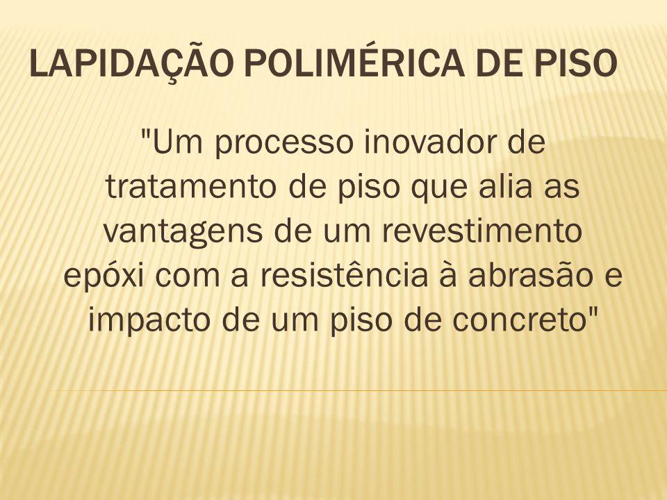 LAPIDAÇÃO POLIMÉRICA DE PISO