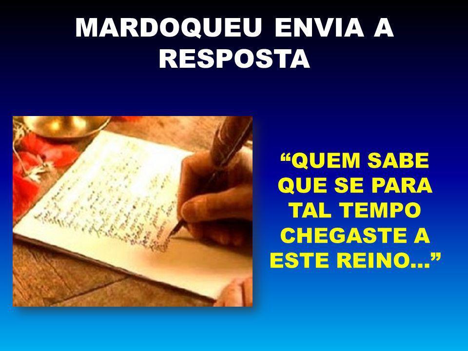 MARDOQUEU ENVIA A RESPOSTA