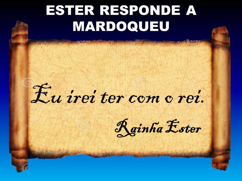 ESTER RESPONDE A MARDOQUEU