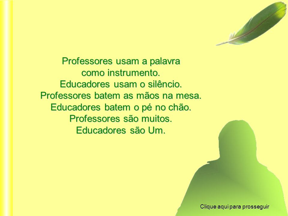 Professores usam a palavra como instrumento.