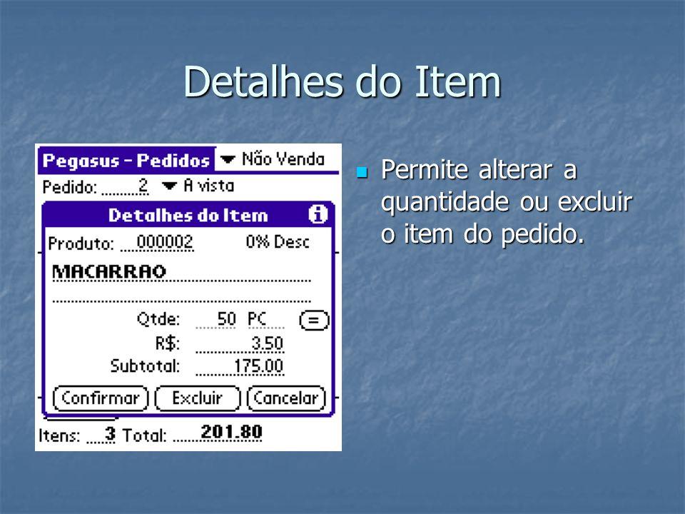 Detalhes do Item Permite alterar a quantidade ou excluir o item do pedido.