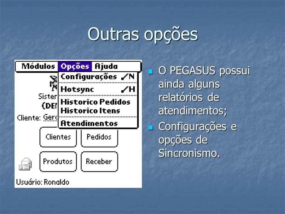 Outras opções O PEGASUS possui ainda alguns relatórios de atendimentos; Configurações e opções de Sincronismo.