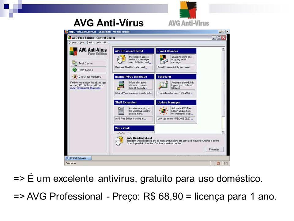 AVG Anti-Vírus => É um excelente antivírus, gratuito para uso doméstico.