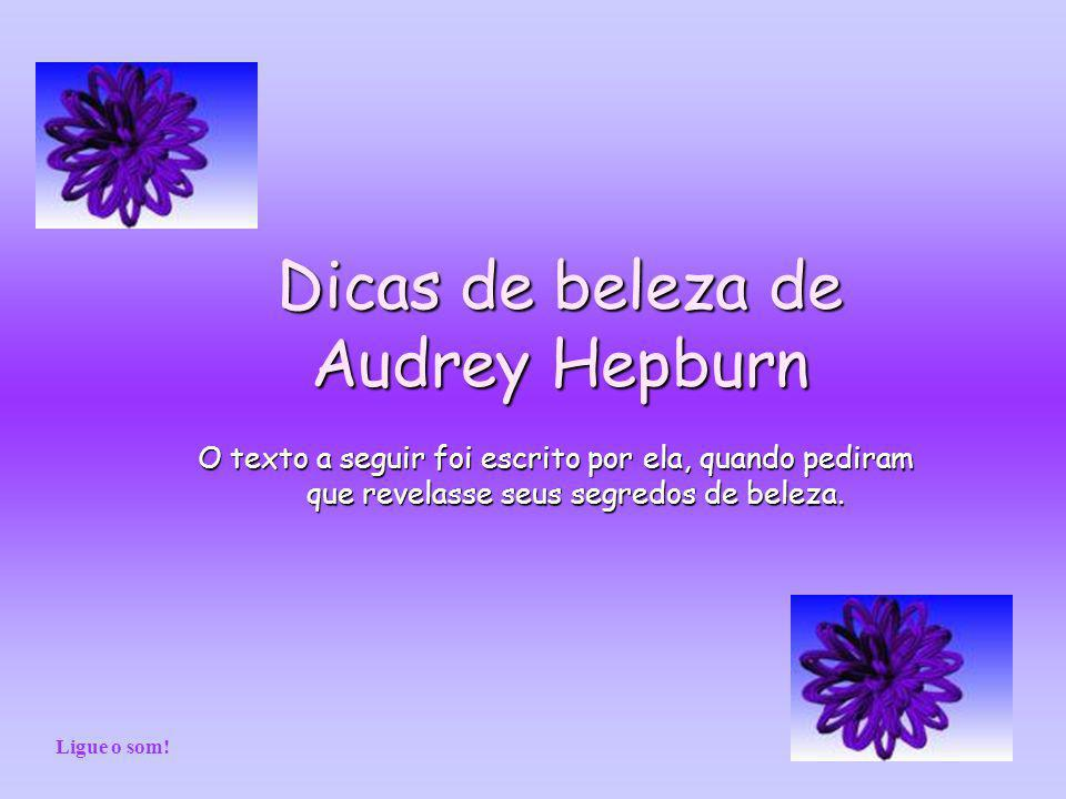 Dicas de beleza de Audrey Hepburn