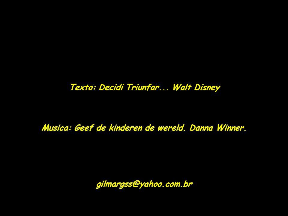 Texto: Decidi Triunfar... Walt Disney
