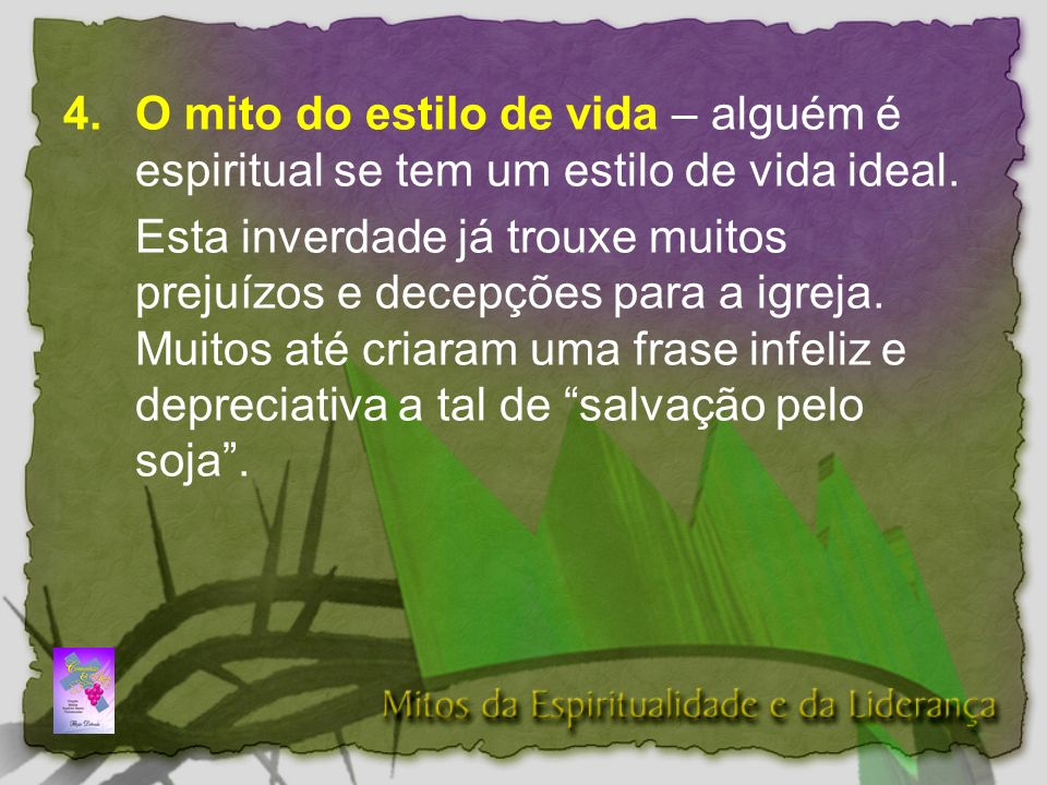 4. O mito do estilo de vida – alguém é espiritual se tem um estilo de vida ideal.