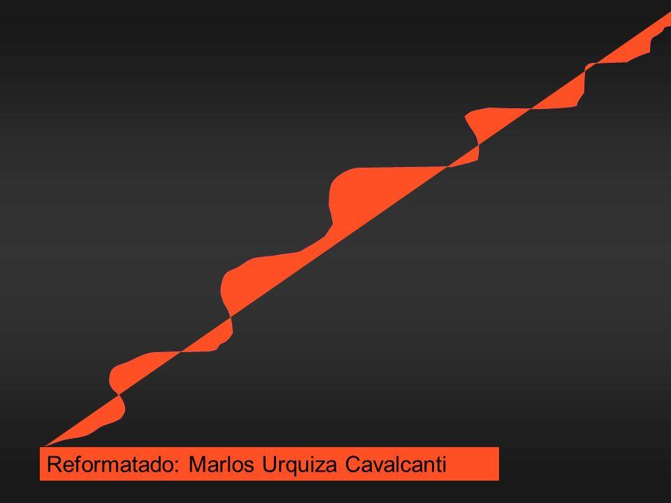 Reformatado: Marlos Urquiza Cavalcanti