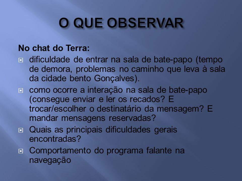 O QUE OBSERVAR No chat do Terra: