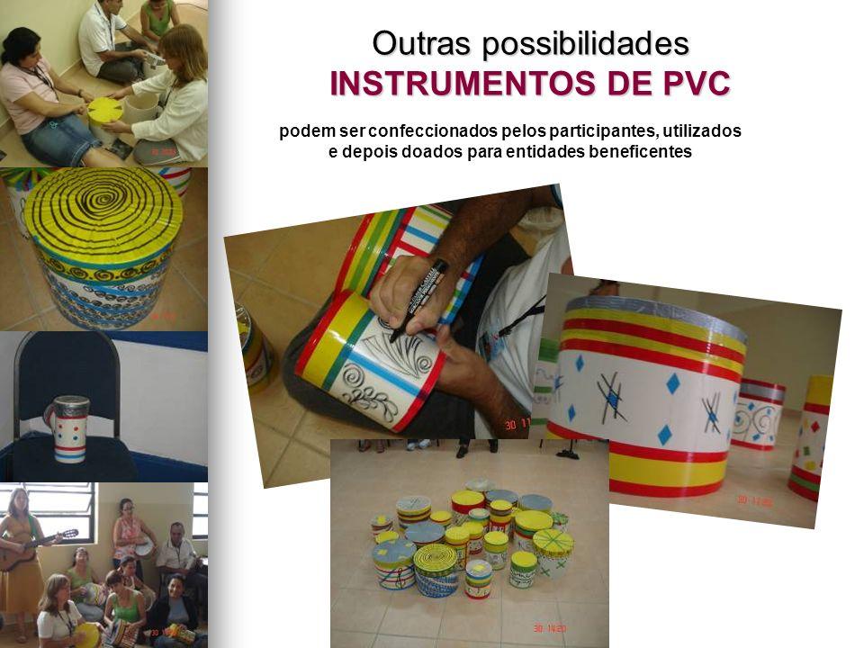 Outras possibilidades INSTRUMENTOS DE PVC