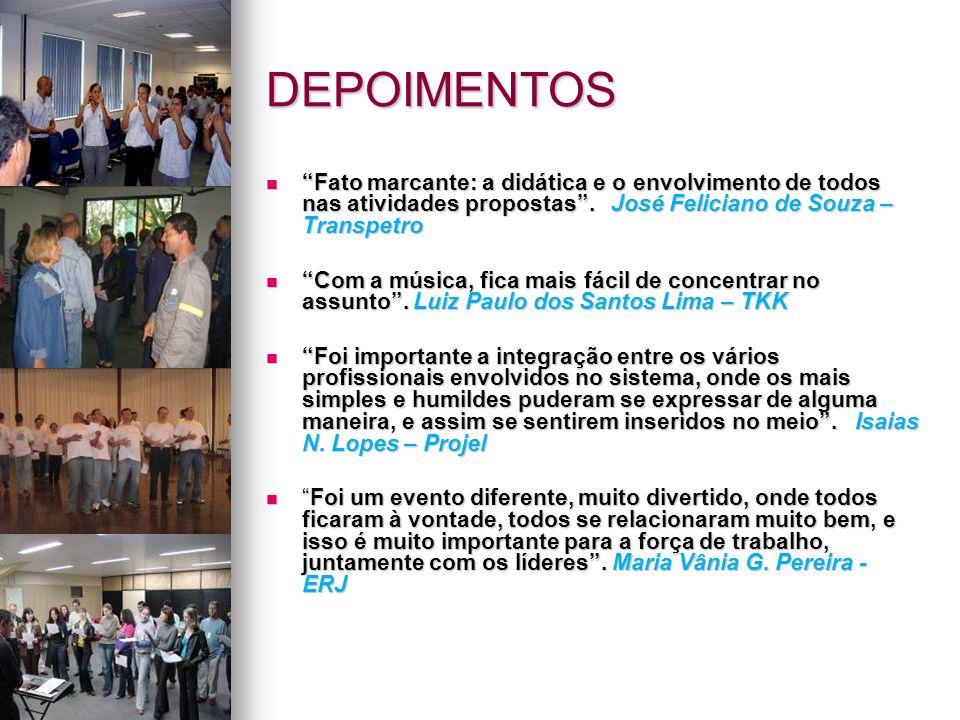 DEPOIMENTOS Fato marcante: a didática e o envolvimento de todos nas atividades propostas . José Feliciano de Souza – Transpetro.