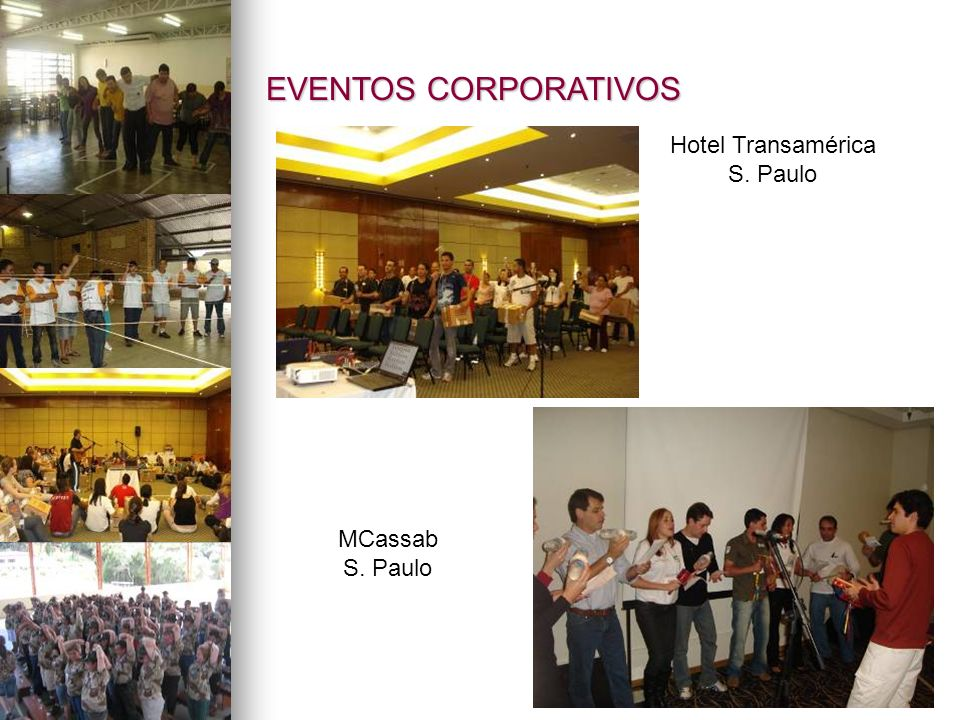 EVENTOS CORPORATIVOS Hotel Transamérica S. Paulo MCassab S. Paulo