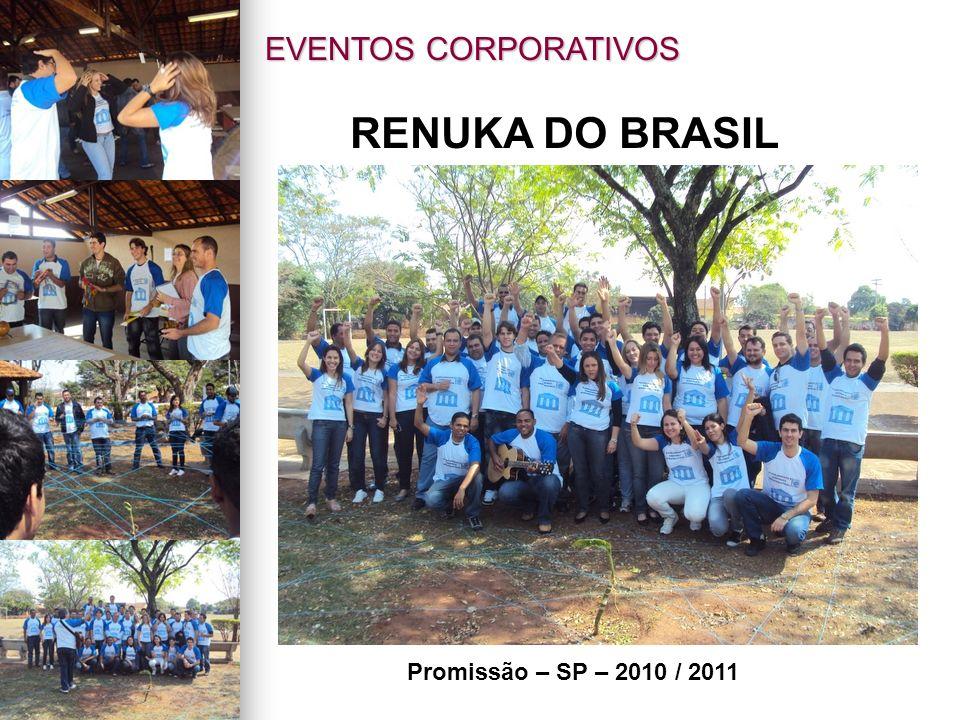 EVENTOS CORPORATIVOS RENUKA DO BRASIL Promissão – SP – 2010 / 2011