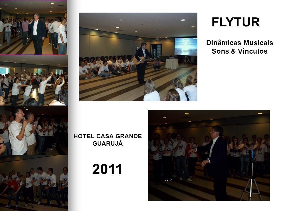 2011 FLYTUR Dinâmicas Musicais Sons & Vínculos HOTEL CASA GRANDE