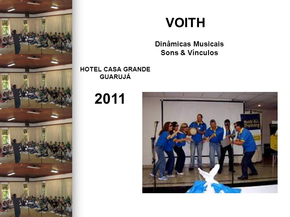 2011 VOITH Dinâmicas Musicais Sons & Vínculos HOTEL CASA GRANDE