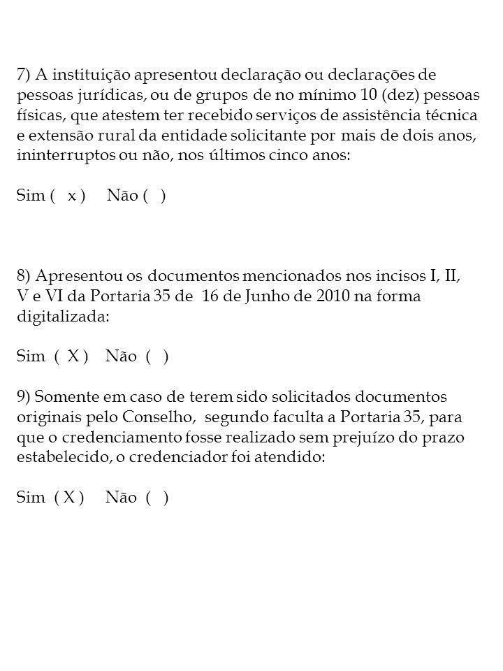 7) A instituição apresentou declaração ou declarações de