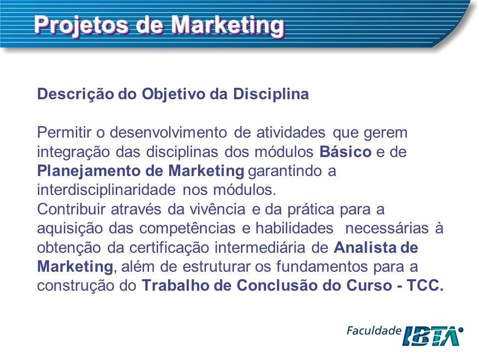 Projetos de Marketing Descrição do Objetivo da Disciplina
