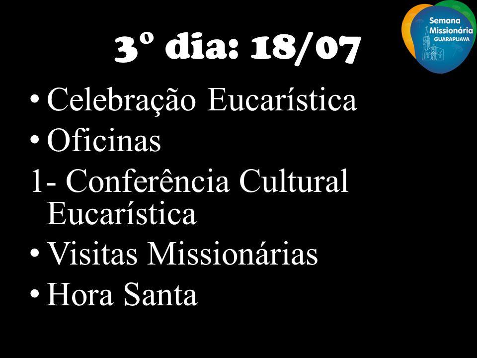 3° dia: 18/07 Celebração Eucarística Oficinas