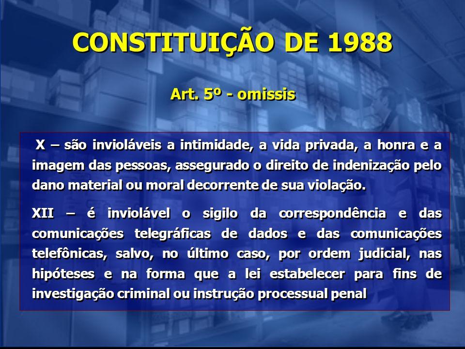 CONSTITUIÇÃO DE 1988 Art. 5º - omissis