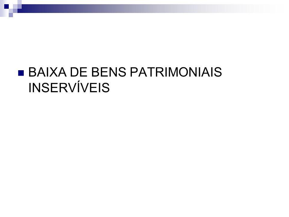 BAIXA DE BENS PATRIMONIAIS INSERVÍVEIS