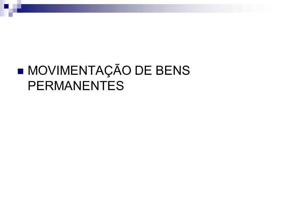 MOVIMENTAÇÃO DE BENS PERMANENTES