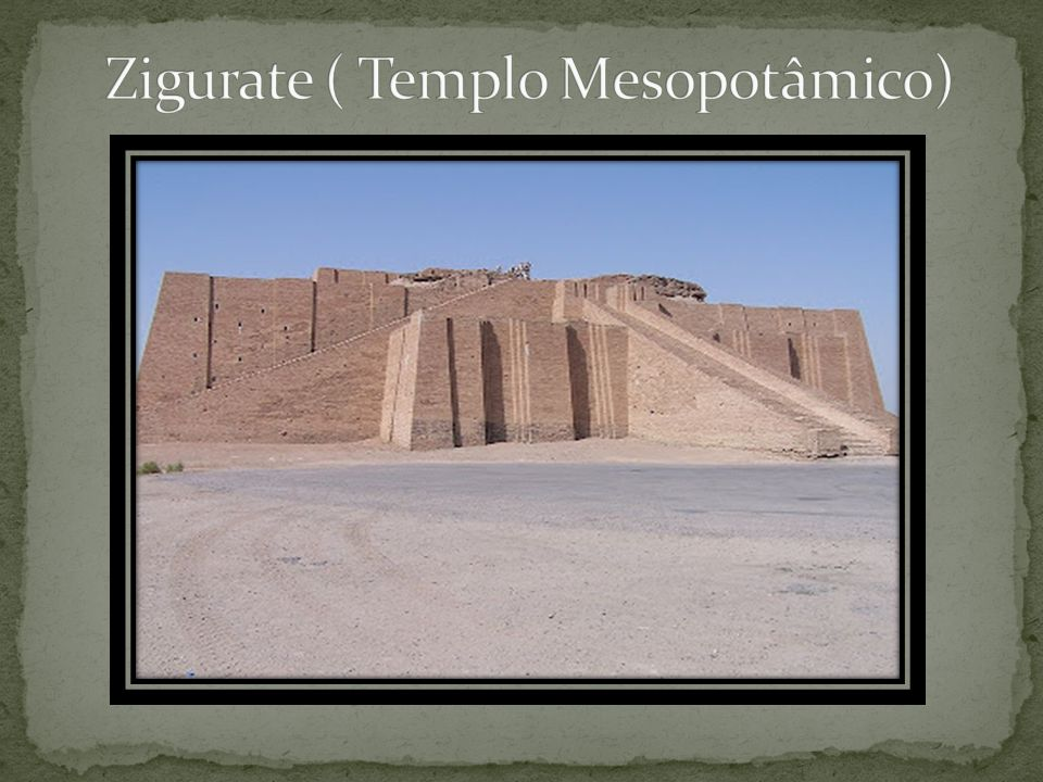 Zigurate ( Templo Mesopotâmico)