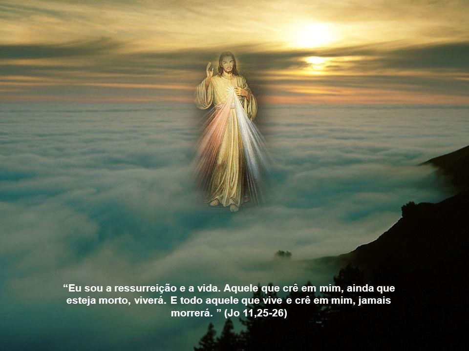 Eu sou a ressurreição e a vida