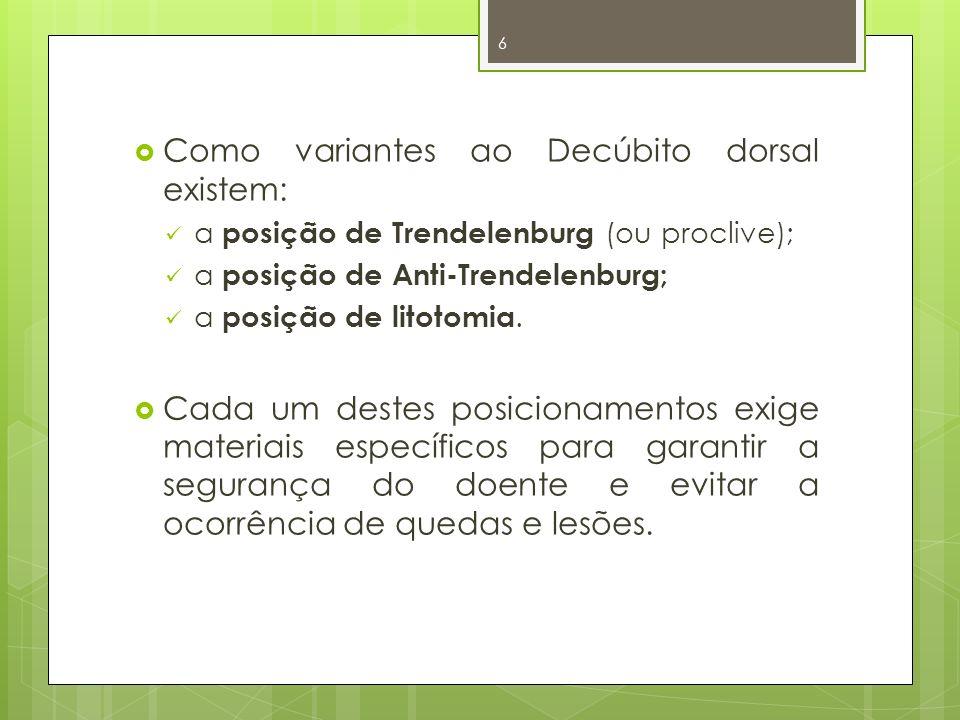 Como variantes ao Decúbito dorsal existem: