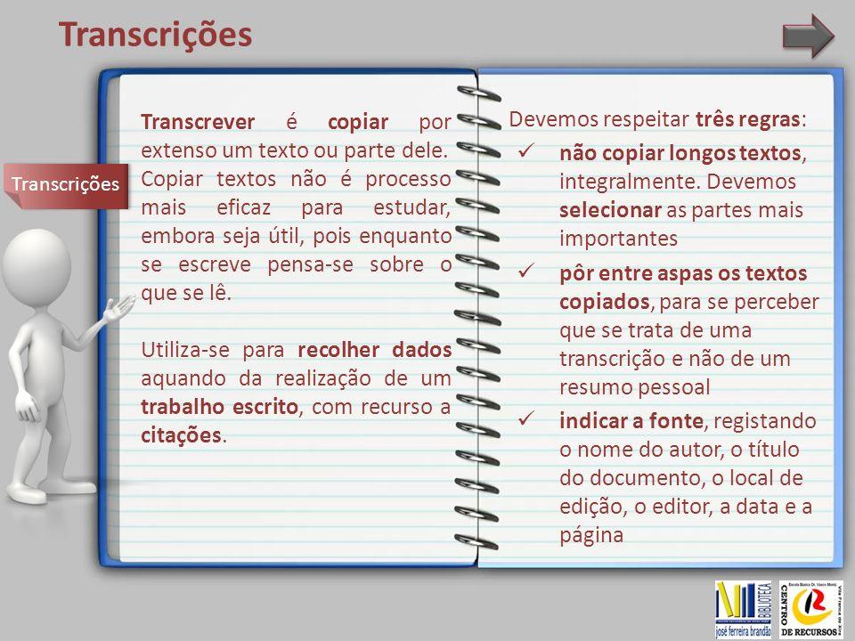 Transcrições Transcrever é copiar por extenso um texto ou parte dele.