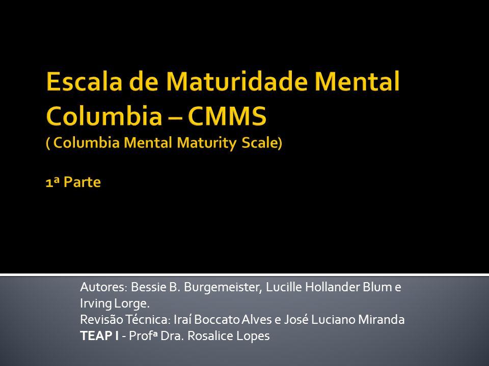 Escala de Maturidade Mental Columbia – CMMS ( Columbia Mental Maturity Scale) 1ª Parte