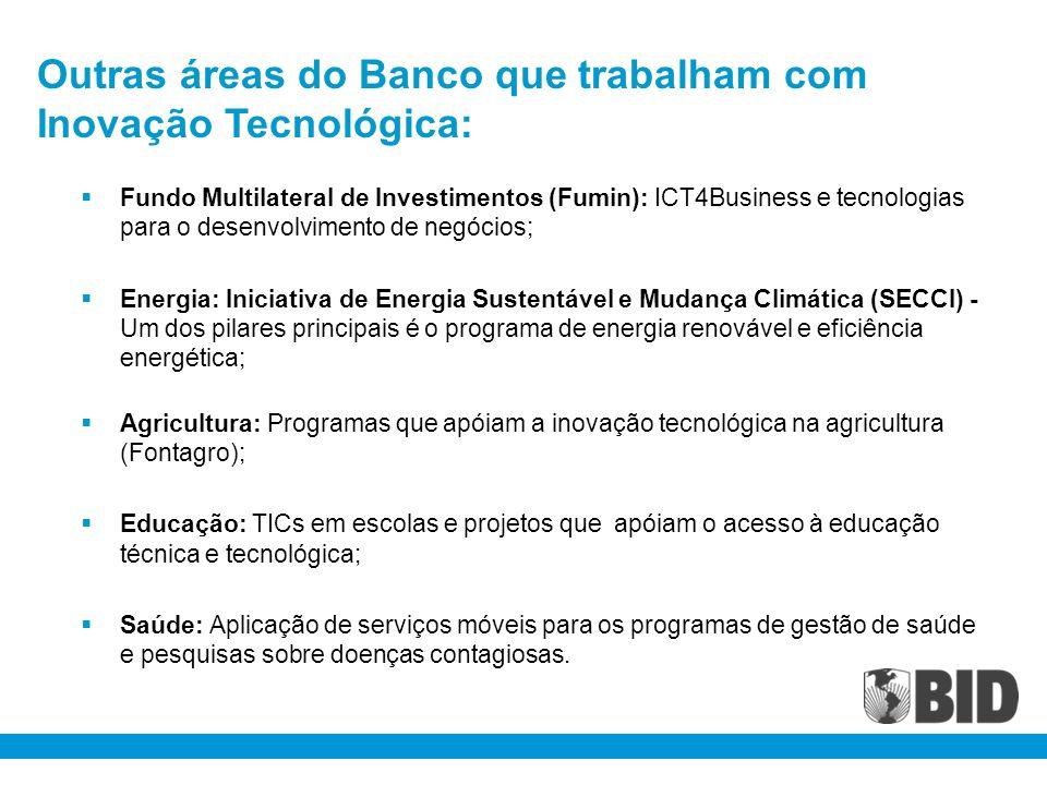 Outras áreas do Banco que trabalham com Inovação Tecnológica:
