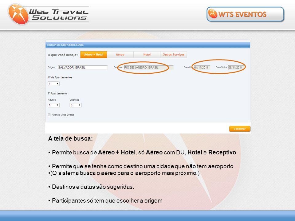 A tela de busca: Permite busca de Aéreo + Hotel, só Aéreo com DU, Hotel e Receptivo.