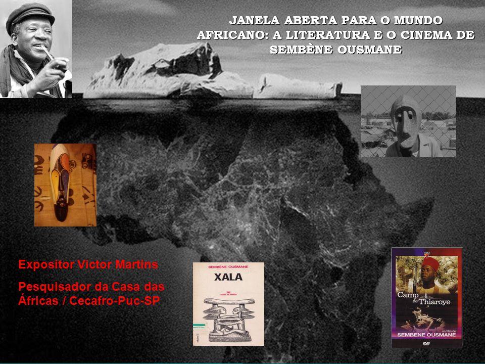 JANELA ABERTA PARA O MUNDO AFRICANO: A LITERATURA E O CINEMA DE SEMBÈNE OUSMANE