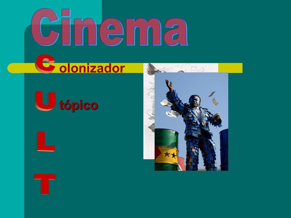 Cinema olonizador tópico CULT