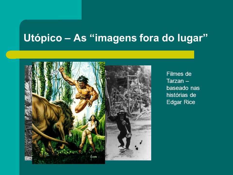 Utópico – As imagens fora do lugar