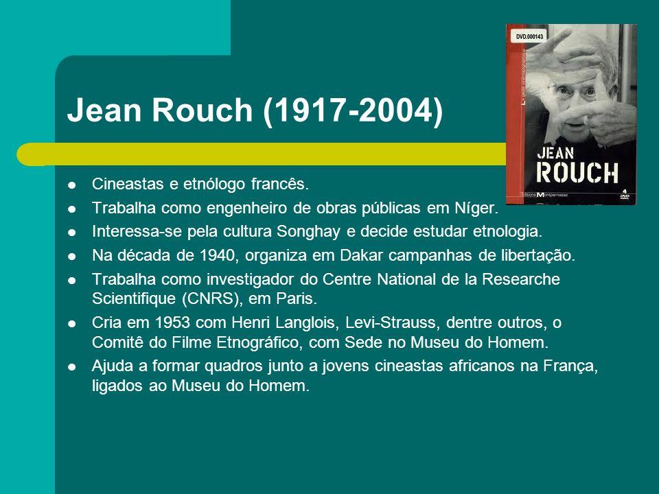 Jean Rouch (1917-2004) Cineastas e etnólogo francês.