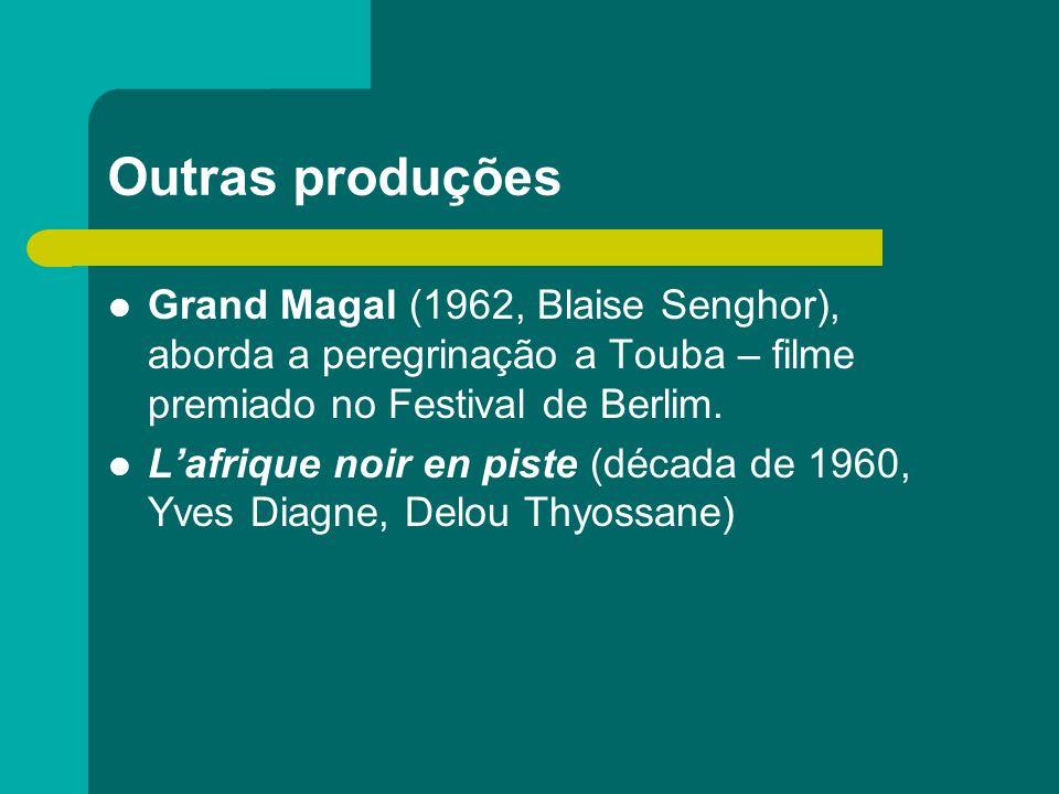 Outras produções Grand Magal (1962, Blaise Senghor), aborda a peregrinação a Touba – filme premiado no Festival de Berlim.