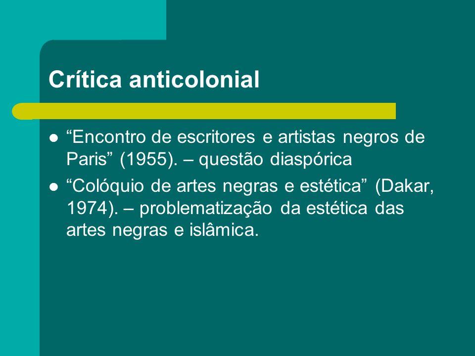 Crítica anticolonial Encontro de escritores e artistas negros de Paris (1955). – questão diaspórica.